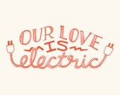 Our Love is Electric - 5x7 Valentine Print - ellolovey