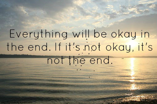 Best Everything Will Be Okay In The End Quote Image Collection