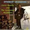 SPARKS, LARRY - sparklin' bluegrass