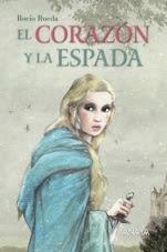 El corazón y la espada Rocío Rueda