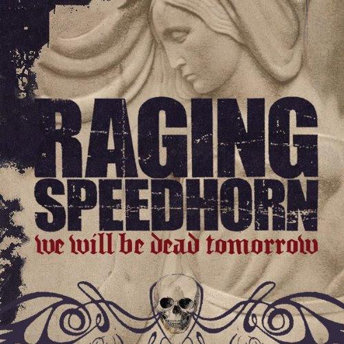 Raging Speedhorn - We Will Be Dead Tomorrow Album Cover