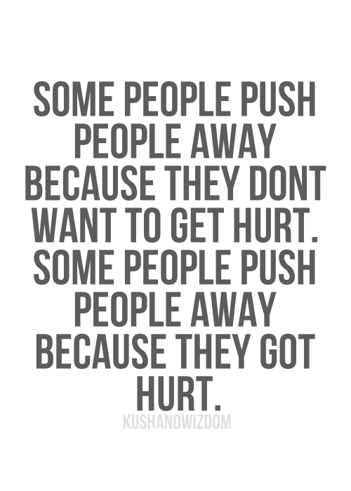 Quotes About Pushing Others Away 24 Quotes