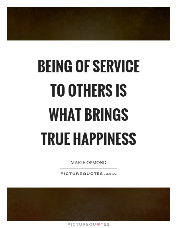 Being Of Service To Others Is What Brings True Happiness Picture