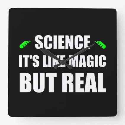 Science Like Magic But Real Square Wall Clock