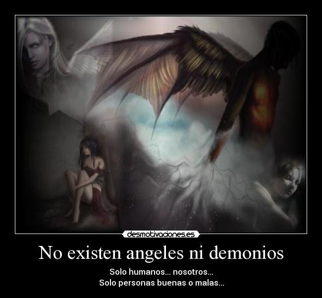 No Existen Angeles Ni Demonios Desmotivaciones