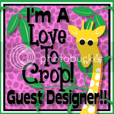 Love To Crop! Guest Designer