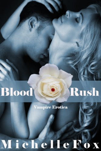 Vampire Erotica Blood Rush by Michelle Fox