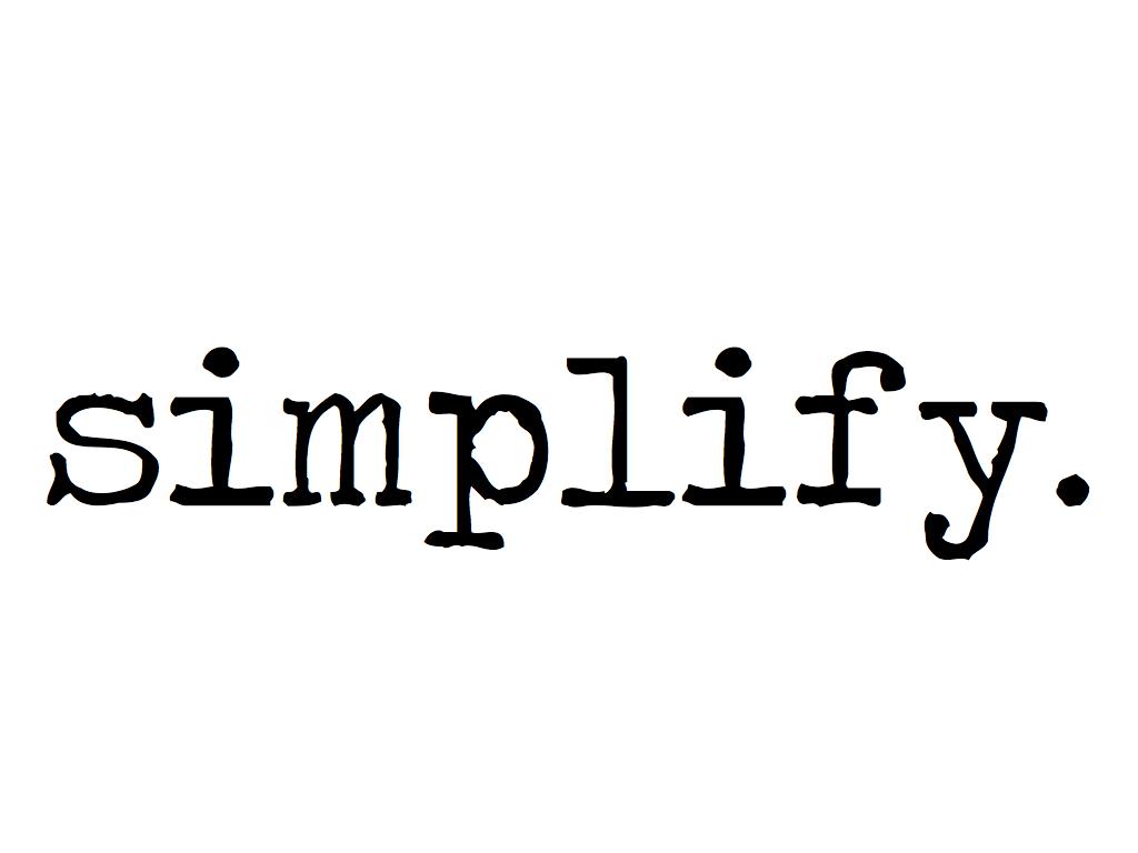 Simplify Simplify Simplify Presentations Presentation Skills