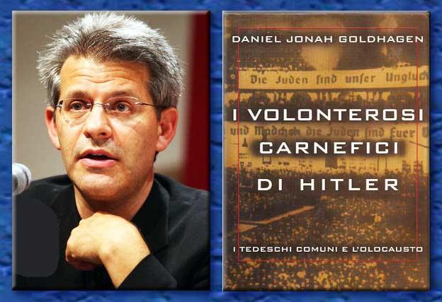 daniel jonah goldhagen - i volenterosi carnefici di hitler