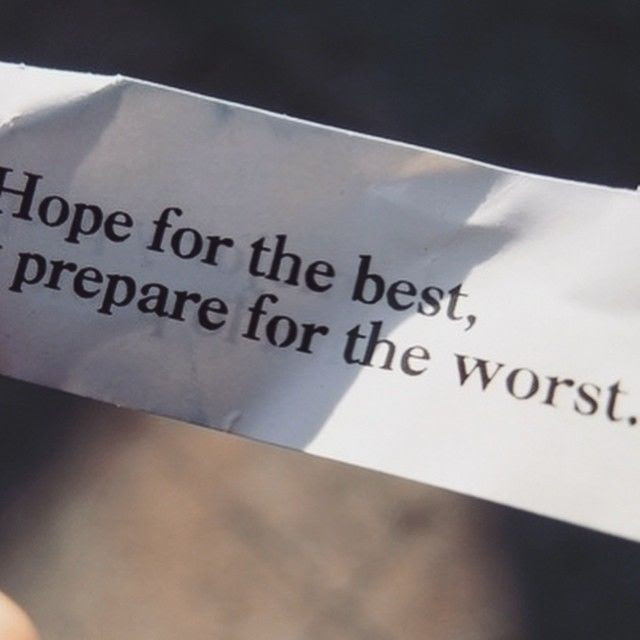 Hope For The Best Prepare For The Worst Pictures Photos And