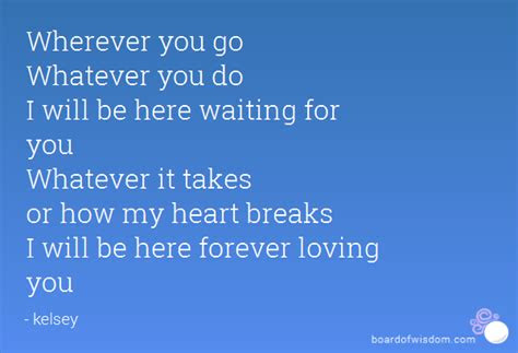 Ill Be Here Waiting Quotes