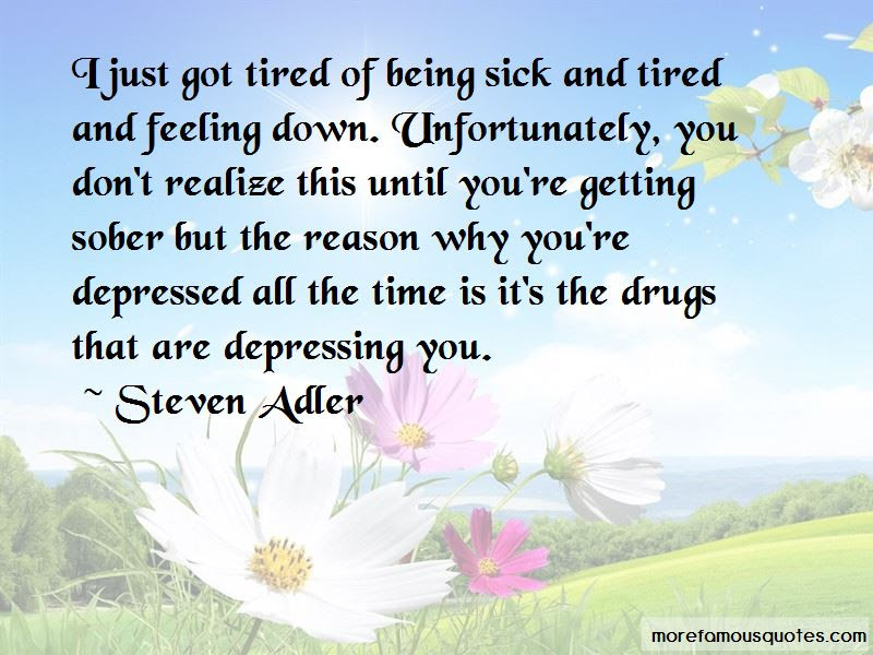 Tired Of Being Sick And Tired Quotes - Mesgulsinyali