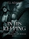 In His Keeping: The Dealer of Souls Book 1 - T.J. Adams