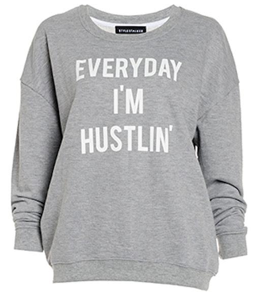 StyleStalker's Everyday I'm Hustlin' Sweatshirt