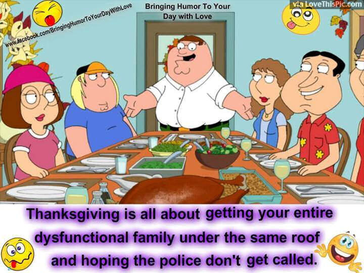 Thanksgiving Is About Getting Your Dysfunctional Family ...