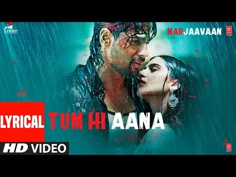 Tum Hi Aana Lyrics In Hindi Englis | Jubin Nautiyal | Marjaavaan | Lyricbari