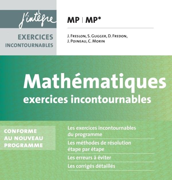 Mathématiques Les exercices incontournables MP J'intègre