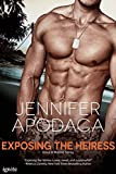 Exposing the Heiress (Entangled Ignite) (Once a Marine) by Jennifer Apdaca