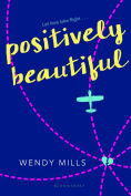 Title: Positively Beautiful, Author: Wendy Mills