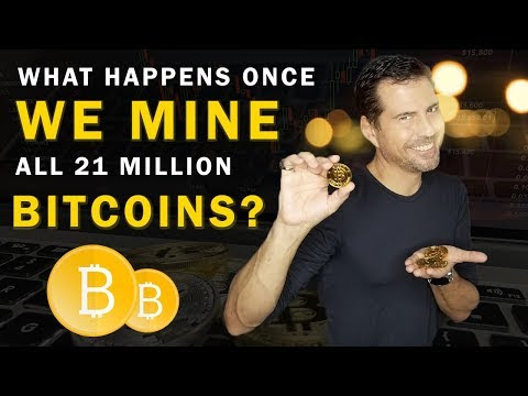 What happens once we mine all 21 million bitcoins?