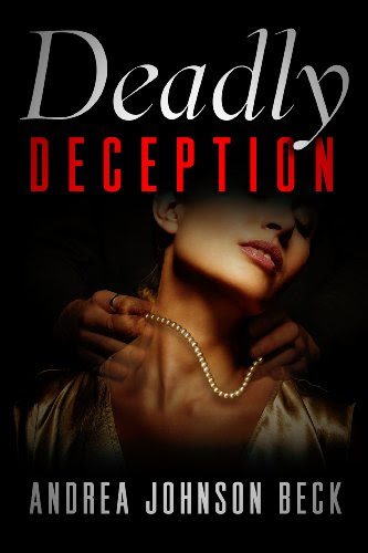 Deadly Deception by Andrea Johnson Beck