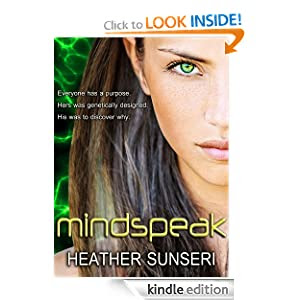 http://www.amazon.com/Mindspeak-Heather-Sunseri-ebook/dp/B00B5N9SZ4/