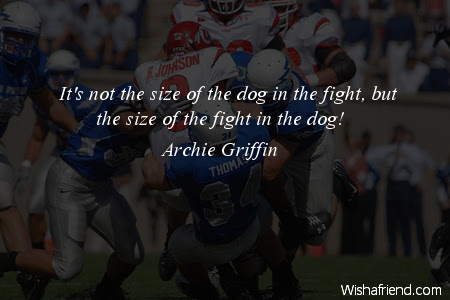 Archie Griffin Quote Its Not The Size Of The Dog In The Fight But
