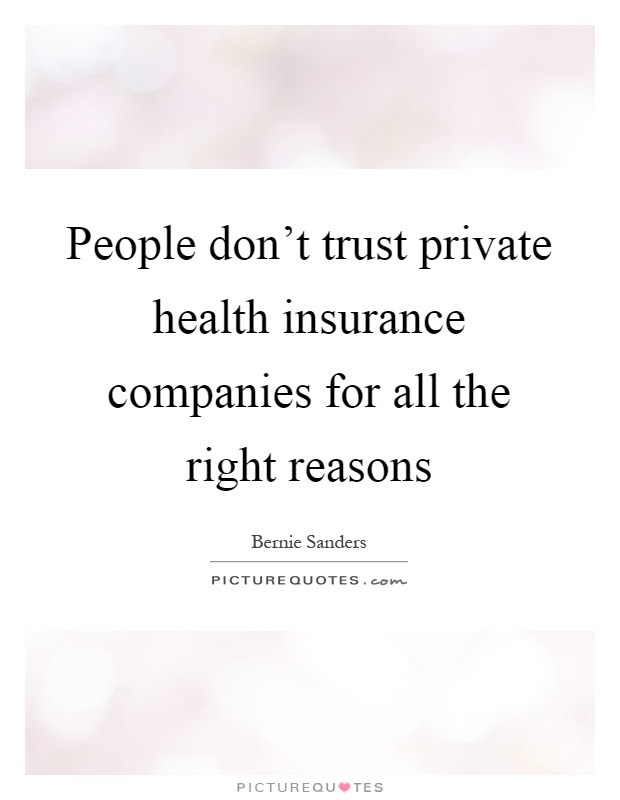 People don\u2019t trust private health insurance companies for
