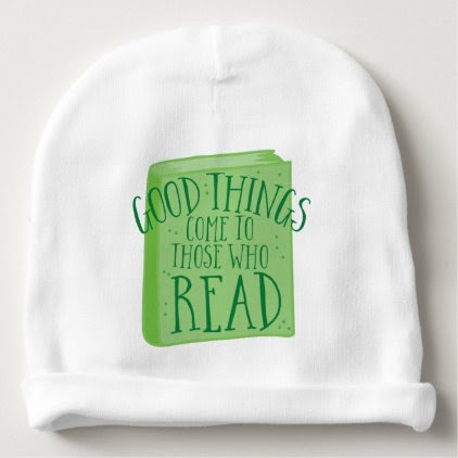 good things come to those who read baby beanie