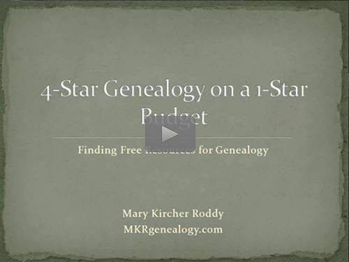 "New ""Member Friday"" Webinar - Four-Star Genealogy on a One-Star Budget by Mary Kircher Roddy"