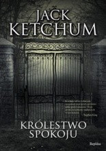 "Jack Ketchum ""Królestwo spokoju"""