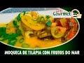 AntiGourmetTv - 15 | Moqueca de Tilápia c/ Frutos do Mar (Especial de Páscoa)