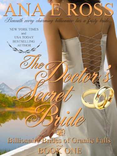 The Doctor's Secret Bride - Book One (Billionaire Brides of Granite Falls) by Ana E Ross