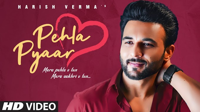 PEHLA PYAAR LYRICS - HARISH VERMA