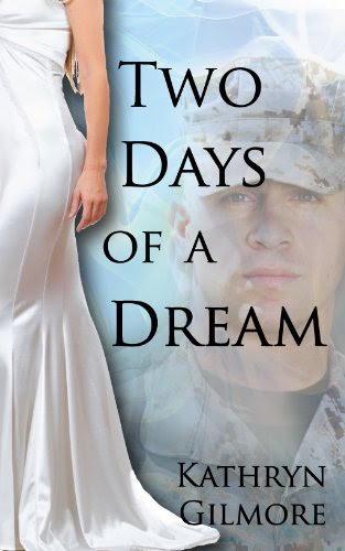 Two Days of a Dream by Kathryn Gilmore