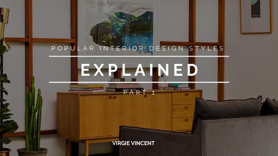 Popular Interior Design Styles Explained Part 1 Virgie Vincent