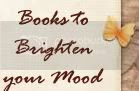 Books to Brighten your Mood