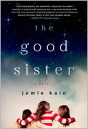 The Good Sister by Jamie Kain: Book Cover