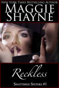 Title: Reckless (Shattered Sisters, #1), Author: Maggie Shayne