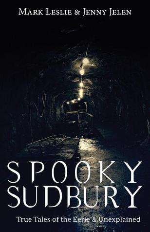 Spooky Sudbury by Mark Leslie