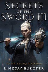 Secrets of the Sword III by Lindsay Buroker