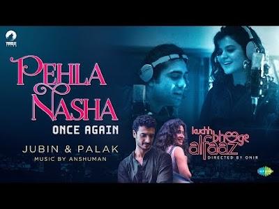 Pehla Nasha Once Again Lyrics – Jubin Nautiyal, Palak Muchhal   Kuchh Bheege Alfaaz