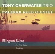 Tony Overwater Trio en Calefax Reed Quintet - 'Ellington Suites'