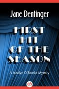 First Hit of the Season by Jane Dentinger