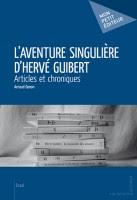 L'aventure singulière d'Hervé Guibert, Arnaud Genon