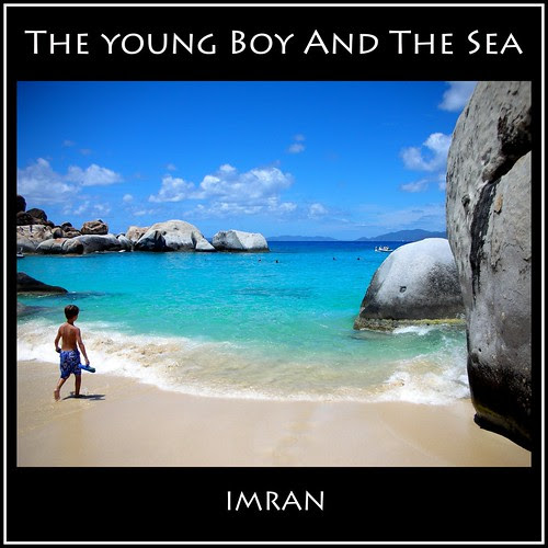 The Young Boy And The Sea - IMRAN™ by ImranAnwar