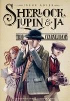 Sherlock, Lupin i ja. Trio Czarnej Damy