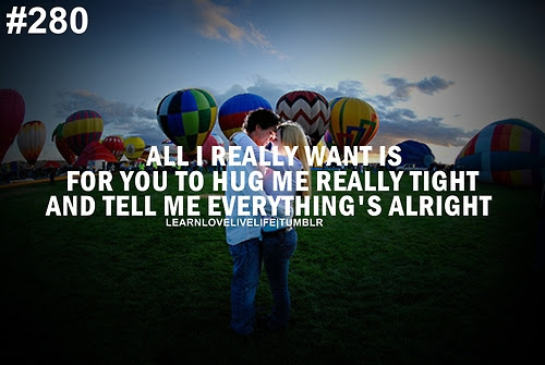 All I Really Want Is For You To Hug Me Really Tight And Unknown