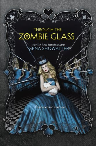 Through the Zombie Glass (The White Rabbit Chronicles) by Gena Showalter