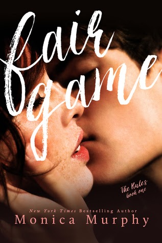 Fair Game (The Rules #1) by Monica Murphy